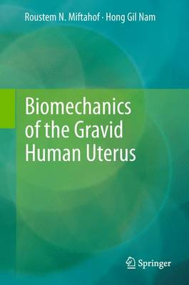 Biomechanics of the Gravid Human Uterus (Paperback)
