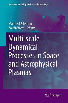 Multi-scale Dynamical Processes in Space and Astrophysical Plasmas - Astrophysics and Space Science Proceedings 33 (Paperback)