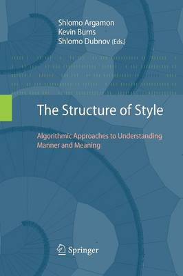 The Structure of Style: Algorithmic Approaches to Understanding Manner and Meaning (Paperback)