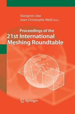 Proceedings of the 21st International Meshing Roundtable (Paperback)