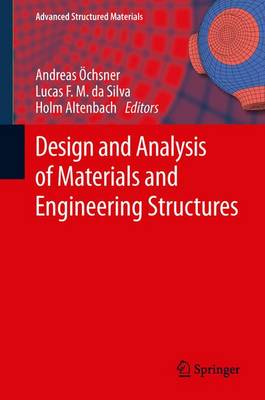 Design and Analysis of Materials and Engineering Structures - Advanced Structured Materials 32 (Paperback)