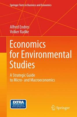 Economics for Environmental Studies: A Strategic Guide to Micro- and Macroeconomics - Springer Texts in Business and Economics (Paperback)