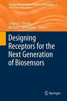 Designing Receptors for the Next Generation of Biosensors - Springer Series on Chemical Sensors and Biosensors 12 (Paperback)