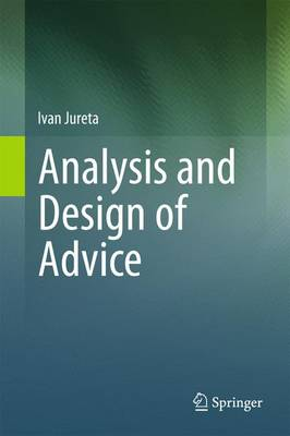 Analysis and Design of Advice (Paperback)