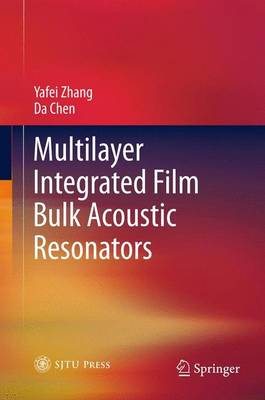 Multilayer Integrated Film Bulk Acoustic Resonators (Paperback)