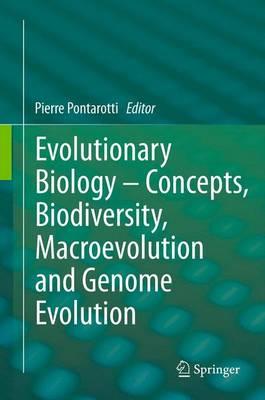 Evolutionary Biology - Concepts, Biodiversity, Macroevolution and Genome Evolution (Paperback)