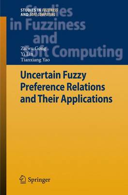 Uncertain Fuzzy Preference Relations and Their Applications - Studies in Fuzziness and Soft Computing 281 (Paperback)
