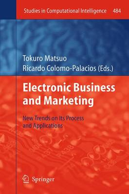 Electronic Business and Marketing: New Trends on its Process and Applications - Studies in Computational Intelligence 484 (Paperback)