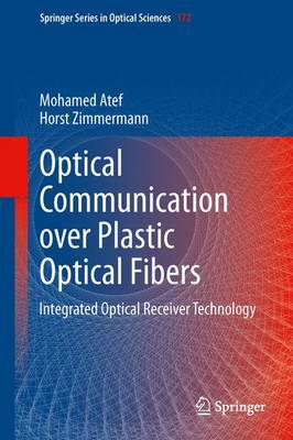 Optical Communication over Plastic Optical Fibers: Integrated Optical Receiver Technology - Springer Series in Optical Sciences 172 (Paperback)