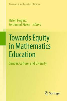 Towards Equity in Mathematics Education: Gender, Culture, and Diversity - Advances in Mathematics Education (Paperback)