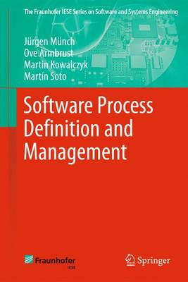 Software Process Definition and Management - The Fraunhofer IESE Series on Software and Systems Engineering (Paperback)