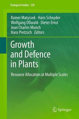 Growth and Defence in Plants: Resource Allocation at Multiple Scales - Ecological Studies 220 (Paperback)