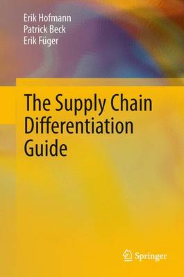 The Supply Chain Differentiation Guide: A Roadmap to Operational Excellence (Paperback)