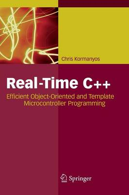 Real-Time C++: Efficient Object-Oriented and Template Microcontroller Programming (Paperback)