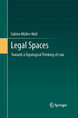 Legal Spaces: Towards a Topological Thinking of Law (Paperback)