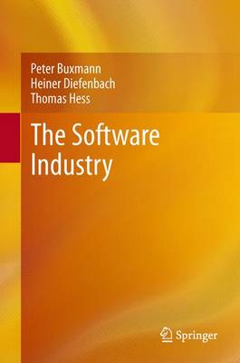 The Software Industry: Economic Principles, Strategies, Perspectives (Paperback)