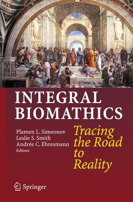 Integral Biomathics: Tracing the Road to Reality (Paperback)