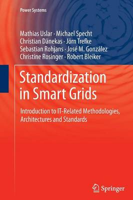 Standardization in Smart Grids: Introduction to IT-Related Methodologies, Architectures and Standards - Power Systems (Paperback)