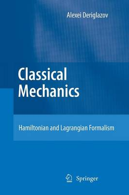 Classical Mechanics: Hamiltonian and Lagrangian Formalism (Paperback)
