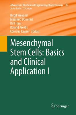 Mesenchymal Stem Cells - Basics and Clinical Application I - Advances in Biochemical Engineering/Biotechnology 129 (Paperback)