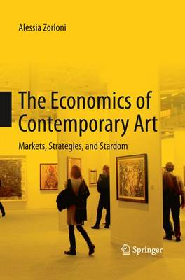 The Economics of Contemporary Art: Markets, Strategies and Stardom (Paperback)