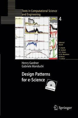 Design Patterns for e-Science - Texts in Computational Science and Engineering 4 (Paperback)