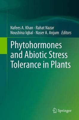 Phytohormones and Abiotic Stress Tolerance in Plants (Paperback)