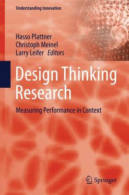 Design Thinking Research: Measuring Performance in Context - Understanding Innovation (Paperback)
