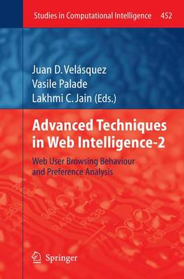 Advanced Techniques in Web Intelligence-2: Web User Browsing Behaviour and Preference Analysis - Studies in Computational Intelligence 452 (Paperback)