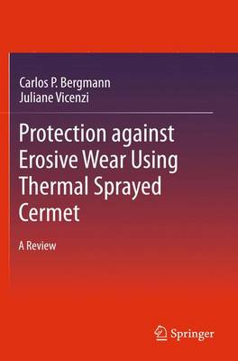 Protection against Erosive Wear using Thermal Sprayed Cermet: A Review (Paperback)
