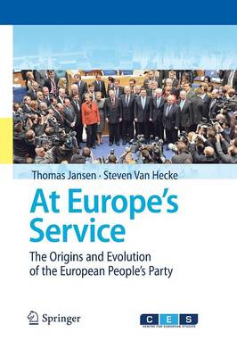 At Europe's Service: The Origins and Evolution of the European People's Party (Paperback)
