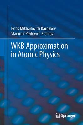 WKB Approximation in Atomic Physics (Paperback)