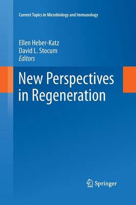 New Perspectives in Regeneration - Current Topics in Microbiology and Immunology 367 (Paperback)