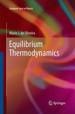 Equilibrium Thermodynamics - Graduate Texts in Physics (Paperback)