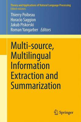 Multi-source, Multilingual Information Extraction and Summarization - Theory and Applications of Natural Language Processing (Paperback)