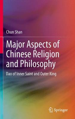 Major Aspects of Chinese Religion and Philosophy: Dao of Inner Saint and Outer King (Paperback)