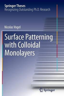 Surface Patterning with Colloidal Monolayers - Springer Theses (Paperback)