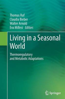 Living in a Seasonal World: Thermoregulatory and Metabolic Adaptations (Paperback)