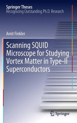 Scanning SQUID Microscope for Studying Vortex Matter in Type-II Superconductors - Springer Theses (Paperback)