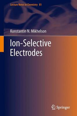 Ion-Selective Electrodes - Lecture Notes in Chemistry 81 (Paperback)