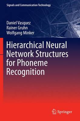 Hierarchical Neural Network Structures for Phoneme Recognition - Signals and Communication Technology (Paperback)