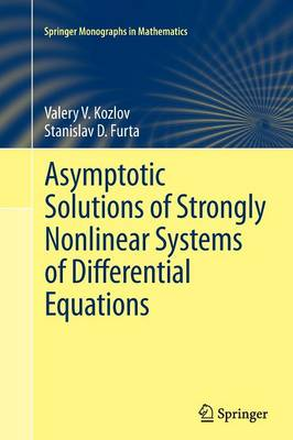 Asymptotic Solutions of Strongly Nonlinear Systems of Differential Equations - Springer Monographs in Mathematics (Paperback)