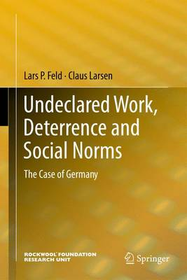 Undeclared Work, Deterrence and Social Norms: The Case of Germany (Paperback)