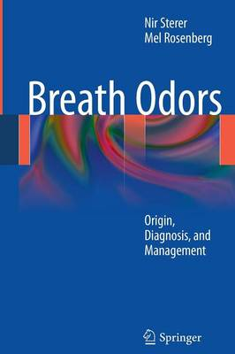 Breath Odors: Origin, Diagnosis, and Management (Paperback)