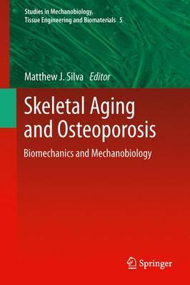 Skeletal Aging and Osteoporosis: Biomechanics and Mechanobiology - Studies in Mechanobiology, Tissue Engineering and Biomaterials 5 (Paperback)