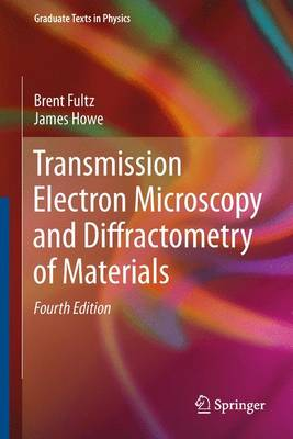 Transmission Electron Microscopy and Diffractometry of Materials - Graduate Texts in Physics (Paperback)