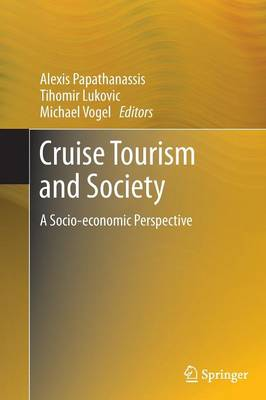 Cruise Tourism and Society: A Socio-economic Perspective (Paperback)