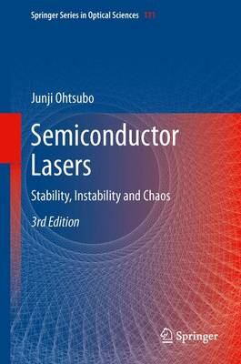 Semiconductor Lasers: Stability, Instability and Chaos - Springer Series in Optical Sciences 111 (Paperback)