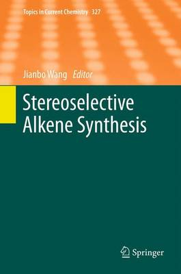 Stereoselective Alkene Synthesis - Topics in Current Chemistry 327 (Paperback)