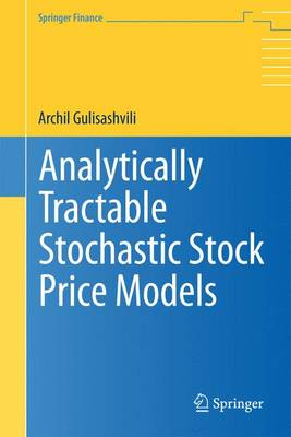 Analytically Tractable Stochastic Stock Price Models - Springer Finance (Paperback)